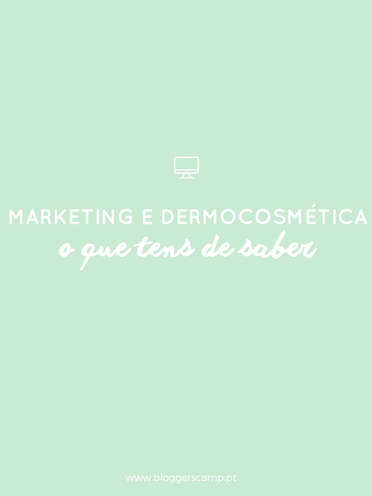 Marketing e Dermocosmética - o que precisam de saber